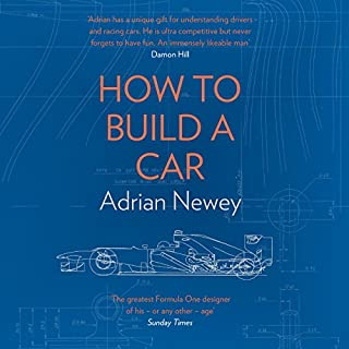 How to Build a Car                   By:                                                                                                                                 Adrian Newey                               Narrated by:                                                                                                                                 Richard Trinder                      Length: 12 hrs and 26 mins     542 ratings     Overall 4.8