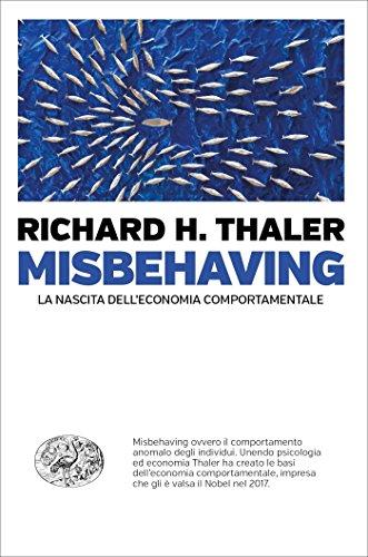 Misbehaving: La nascita dell economia comportamentale (Einaudi. Passaggi)