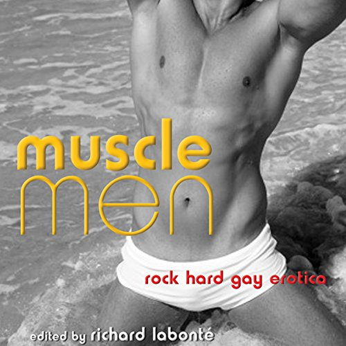 Muscle Men: Rock Hard Gay Erotica audiobook cover art