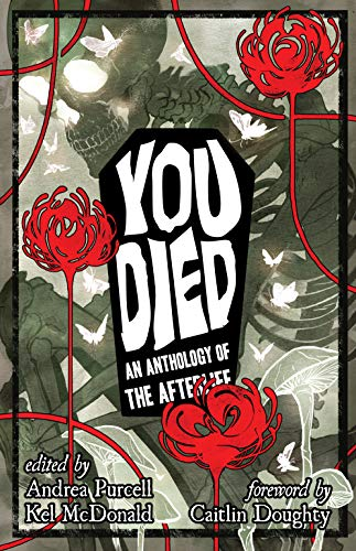 YOU DIED: An Anthology of the Afterlife (English Edition)