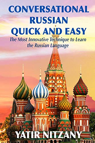 Conversational Russian Quick and Easy: The Most Innovative Technique to...