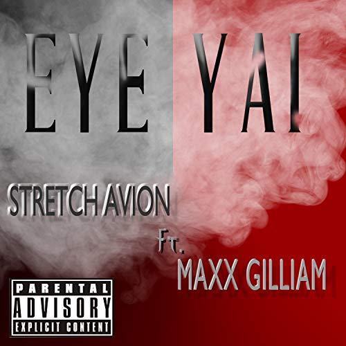 EYE YAI (feat. Maxx Gilliam) [Explicit]