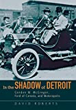 In the Shadow of Detroit: Gordon M. McGregor, Ford of Canada, and Motoropolis (Great Lakes Books Series)
