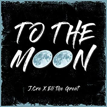 To the Moon (feat. Eli the Great)
