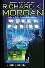 Woken Furies (Takeshi Kovacs Novels Book 3) Kindle Edition
