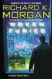 Woken Furies (Takeshi Kovacs Novels Book 3)