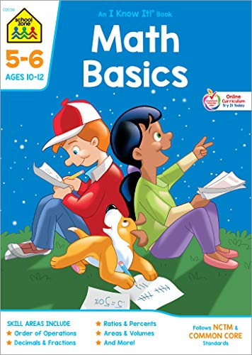 School Zone - Math Basics 5-6 Workbook - 32 Pages, Ages 10 to 12, 5th Grade, 6th Grade, Order of Operations, Decimals, Fractions, Percents, and More ... It!® Workbook Series) (An