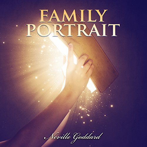 Family Portrait - Neville Goddard Lectures audiobook cover art