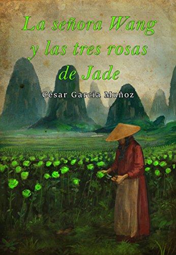 La señora Wang y las tres rosas de jade