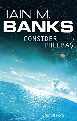 Consider Phlebas: A Culture Novel (Culture series Book 1) (English Edition)