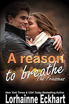 A Reason to Breathe  The Friessens Book 21