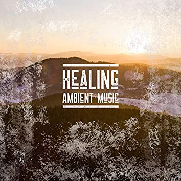 Healing Ambient Music - Pure Harmony of Sounds to Relieve Stress and Anxiety