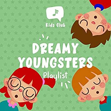 Dreamy Youngsters Playlist