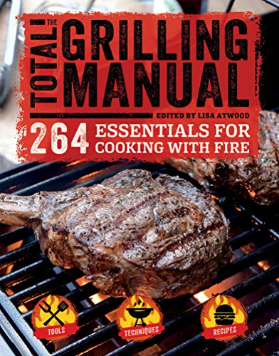 The Total Grilling Manual: 264 Essentials for Cooking with Fire (English Edition)