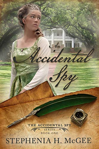 An Accidental Spy (The Accidental Spy Series Book 1) by [Stephenia H. McGee]
