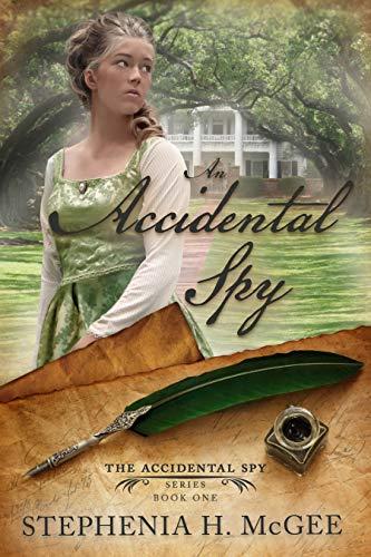 An Accidental Spy (The Accidental Spy Series Book 1) by [Stephenia H. McGee]