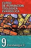 Escatología Ii: 09 (Curso de Formacion Teologica Evangelica)