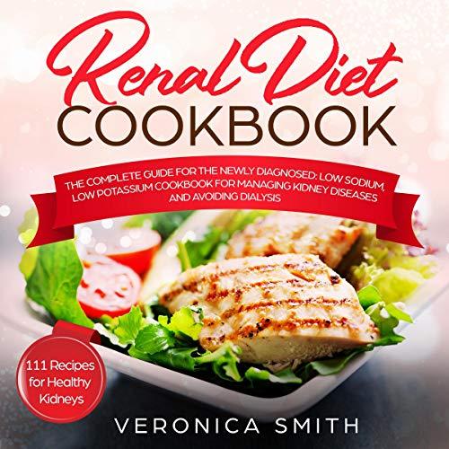 Renal Diet Cookbook: 111 Recipes for Healthy Kidneys audiobook cover art