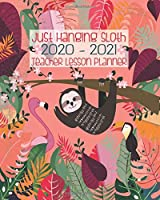 Just Hanging Sloth 2020 - 2021 Teacher Lesson Planner: Tropical Peach Paradise Sloths | Teacher Academic School Lesson Planner And Organizer For Year 2020 -2021