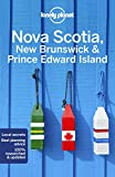 Lonely Planet Nova Scotia, New Brunswick & Prince Edward Island (Regional Guide)