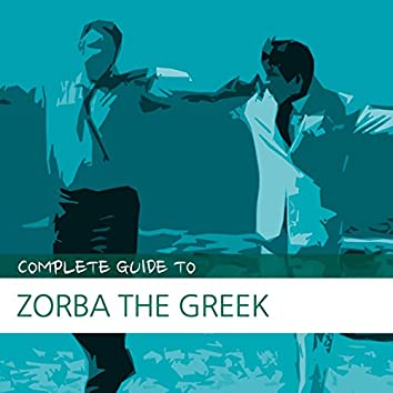 Complete Guide to Zorba the Greek
