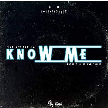 Know Me (feat. Kev Skrilla)
