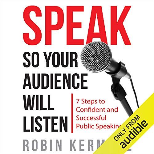 Speak So Your Audience Will Listen Audiobook By Robin Kermode cover art