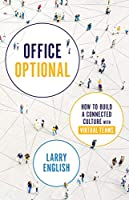 Office Optional: How to Build a Connected Culture with Virtual Teams