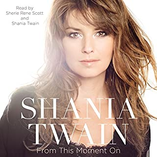From This Moment On                   By:                                                                                                                                 Shania Twain                               Narrated by:                                                                                                                                 Shania Twain,                                                                                        Sherie Rene Scott                      Length: 7 hrs and 24 mins     215 ratings     Overall 4.3