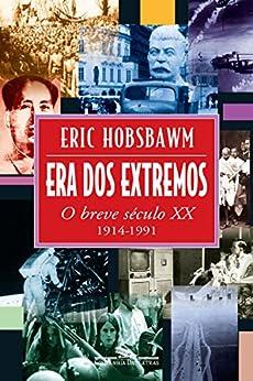 Era dos extremos: O breve século XX por [Eric Hobsbawm, Marcos Santarrita]