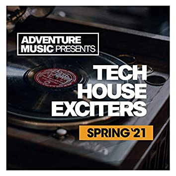 Tech House Exciters (Spring '21)