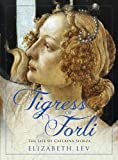 Image of Tigress of Forli: The Life of Caterina Sforza (Great Lives)