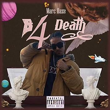 B4 Death