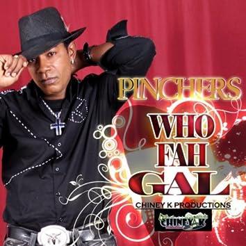 Who Fah Gal - Single