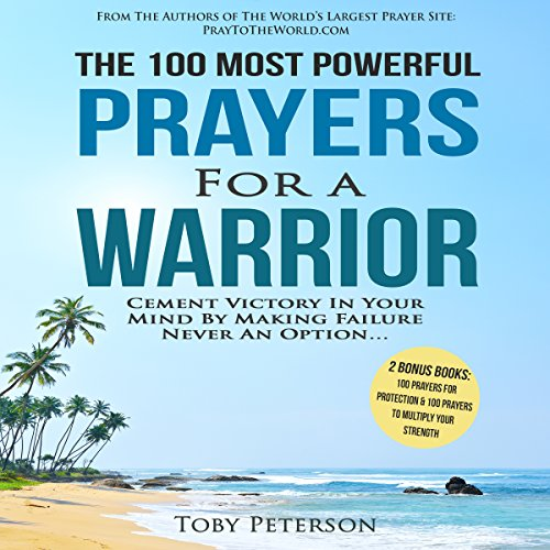 The 100 Most Powerful Prayers for a Warrior                   By:                                                                                                                                 Toby Peterson                               Narrated by:                                                                                                                                 John Gabriel                      Length: 46 mins     Not rated yet     Overall 0.0