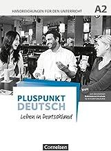 Pluspunkt Deutsch A2: Gesamtband - Allgemeine Ausgabe - Handreichungen für den Unterricht mit Kopiervorlagen: Leben in Deutschland