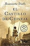 El castillo de cristal / The Glass Castle: A Memoir (Best Seller) (Spanish Edition)