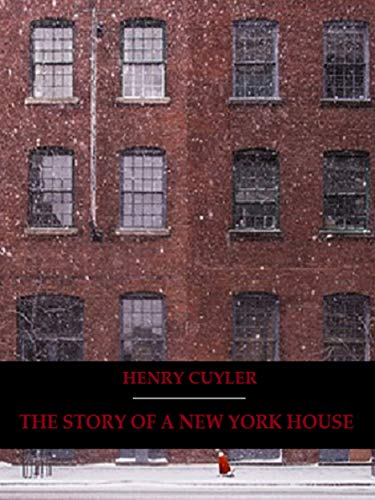 The Story of a New York House (Illustrated) (English Edition)