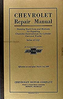 The Best Shop Repair Manual for 1929 Chevrolet Car Or Truck - Phaeton, Roadster, Coupe, Sedan, Coach, Cabriolet, Delivery, Landau, 1/2 and 1/12 Ton - Chevy Service Guide