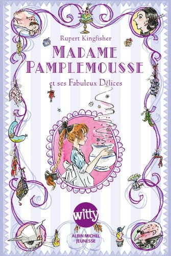 Madame Pamplemousse : Et ses fabuleux délices (Witty)
