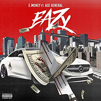 Eazy (feat. Ace General)