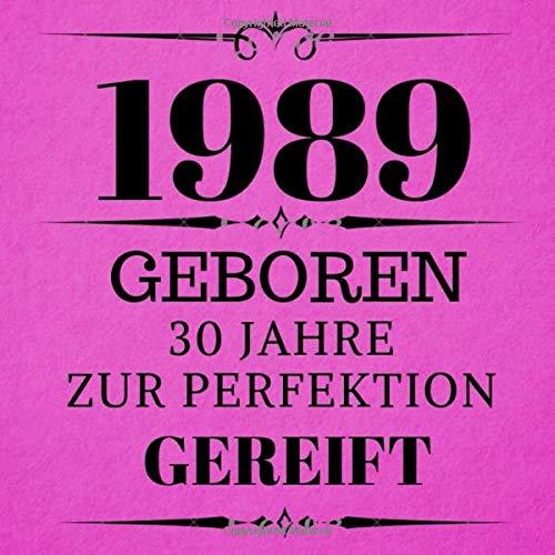 1989 Geboren 30 Jahre Zur Perfektion Gereift: Geschenkidee 30. Geburtstag Gästebuch | 30 Jahre Spruch Geschenk zum Geburtstag | Dreißig ... Geschenk für Geburtstagsfeier Männer Frauen