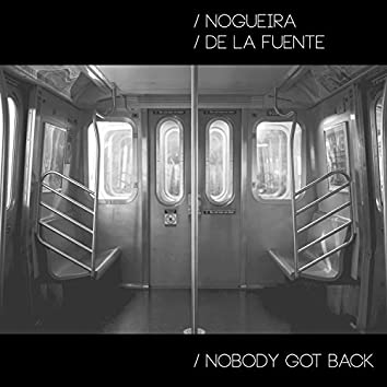 Nobody Got Back (feat. Marcos de la Fuente)