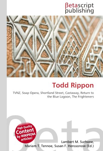 Todd Rippon: TVNZ, Soap Opera, Shortland Street, Castaway, Return to the Blue Lagoon, The Frighteners
