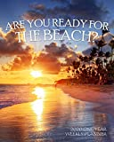 Are You Ready for the Beach? 2020 One Year Weekly Planner: Beautiful Tropical Island Sunset | 1 yr 52 Week | Daily Weekly Monthly Calendar Views Notes ... (2020 One Year Simple Beach Themed Organizer)