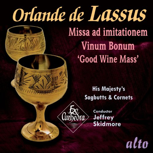 Lassus: Missa Vinum Bonum ('Good Wine Mass') with accompanying motets