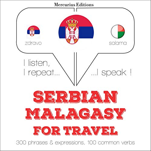 Serbian - Malagasy. For travel: I listen, I repeat, I speak - Serbian