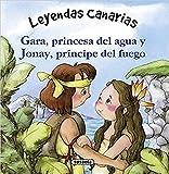 Gara, princesa del agua y Jonay, príncipe del fuego (Leyendas canarias)