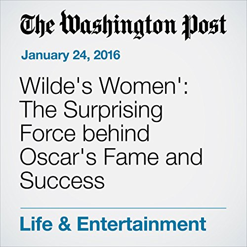 Wilde's Women': The Surprising Force behind Oscar's Fame and Success audiobook cover art