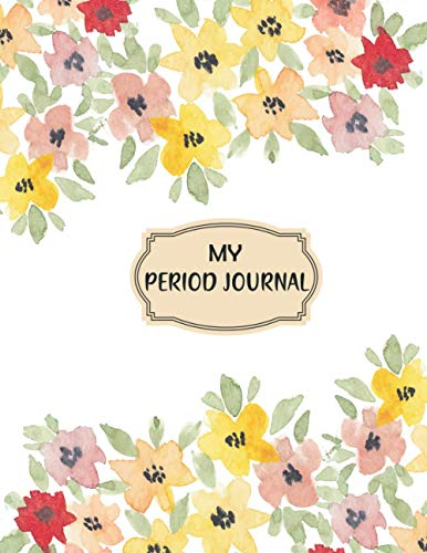 My Period Journal: Period Books for Young Girls & My Period Journal Book for Women, Teenagers and Young Girl to Track and Monitor Ovulation Fertility, ... of cycles & Menstruation cycle Period diary